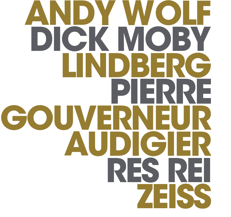 ANDY WOLF DICK MOBY LINDBERG PIERRE GOUVERNEUR AUDIGIER RES REI ZEISS